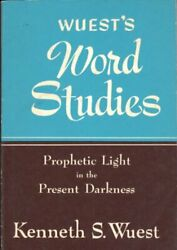 Word Studies Prophetic Light In Present Darkness By Kenneth S. Wuest Excellent
