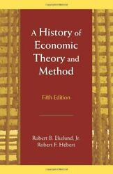 A History Of Economic Theory And Method By Robert B. Ekelund And Robert F. Hebert