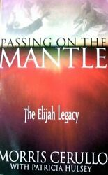 Passing On Mantle Elijah Legacy By Morris Cerullo And Patricia Hulsey Mint