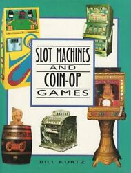 Slot Machines And Coin-op Games A Collector's Guide To By Sabine Bartels