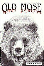 Old Mose - King Of Grizzlies. By James E. Perkins Excellent Condition