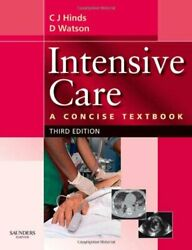 Intensive Care A Concise Textbook By Hinds Frcp Charles J. Frca And Watson Mint