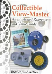 Collectible View-master An Illustrated Reference And By Brad Welsch