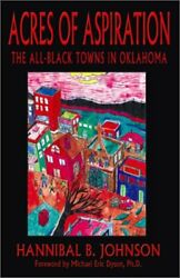 Acres Of Aspiration All Black Towns In Oklahoma By Hannibal B. Johnson Vg+