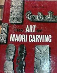 Art Of Maori Carving By S M Mead - Hardcover