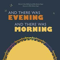 AND THERE WAS EVENING AND THERE WAS MORNING By Harriet Cohen Helfand amp; Ellen $12.95