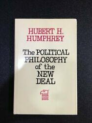 Political Philosophy Of New Deal By Hubert H Humphrey - Hardcover Excellent