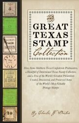 Great Texas Stamp Collection How Some Stubborn Texas By Charles W. Deaton