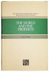 World And Prophets Collected Works Of Hugh Nibley, Vol - Hardcover Brand New
