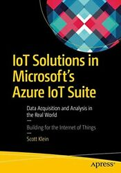 Iot Solutions In Microsoftand039s Azure Iot Suite Data By Scott Klein Mint Condition