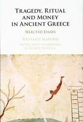 Tragedy Ritual And Money In Ancient Greece Selected By Richard Seaford Mint