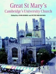 Great St Mary's Cambridge's University Church By John Binns And Peter Meadows Vg+