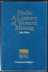 Hecla A Century Of Western Mining By John Fahey - Hardcover Mint Condition