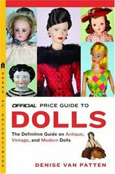 Official Price Guide To Dolls By Van Denise Patten Mint Condition