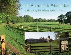 On Waters Of Wissahickon A History Of Erdenheim Farm Non By Eric Plaag Vg+