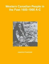 Western Canadian People In Past 1600-1900 A-c By Joachim Fromhold Mint Condition