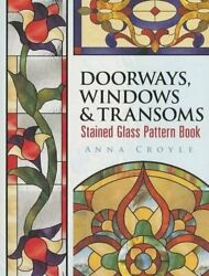 Doorways Windows And Transoms Stained Glass Pattern Book By Anna Croyle Brand New