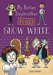 My Rotten Stepbrother Ruined Snow White My Rotten By Jerry Mahoney Mint