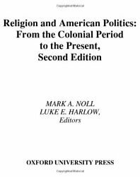 Religion And American Politics From Colonial Period To By Mark A. Noll And Luke