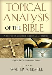 Topical Analysis Of Bible A Survey Of Essential Christian By Walter A. Elwell