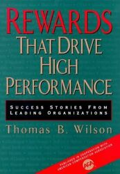 Rewards That Drive High Performance Success Stories From By Thomas B. Wilson