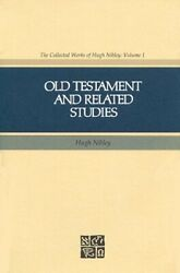 Old Testament And Related Studies The Collected Works Of By Hugh Nibley