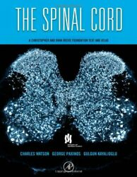 The Spinal Cord A Christopher And Dana Reeve Foundation By Charles Watson