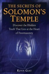 The Secrets Of Solomon's Temple Discover The Hidden Truth By Kevin L Gest New