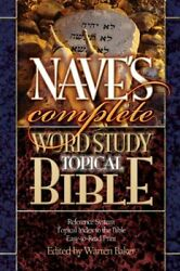 Nave's Complete Word Study Topical Bible By Orville Nave And Baker Warren Patrick