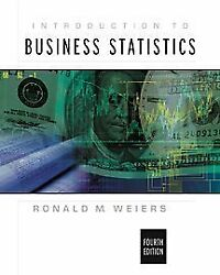 Introduction To Business Statistics 4th Fourth Edition By Ronald M. Weiers
