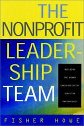 The Nonprofit Leadership Team Building The Board By Fisher William H. Vg