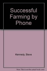 Successful Farming By Phone By Steve Kennedy Excellent Condition
