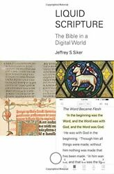 Liquid Scripture The Bible In A Digital World By Jeffrey S. Siker Brand New