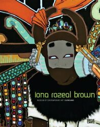 Iona Rozeal Brown By Isolde Brielmaier And Megan Lykins Reich - Hardcover Mint
