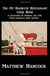 The Pit Barbecue Restaurant Cook Book A Collection Of By Matthew Hancock New