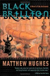 Black Brillion A Novel Of The Archonate By Matthew Hughes - Hardcover Excellent