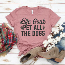 Life Goal Pet All The Dogs T-shirt, Puppy Tshirt, Christmas Gift For Dog Mom,