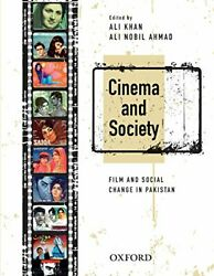 Cinema And Society Film And Social Change In Pakistan By Ali Khan And Nobil Ali