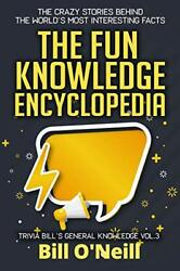 The Fun Knowledge Encyclopedia Volume 3 The Crazy Stories By Bill Oand039neill Vg+