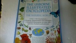 The Usborne Illustrated Encyclopedia The Natural World By Lisa Watts