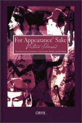 For Appearanceand039 Sake The Historical Encyclopedia Of Good By Victoria L. Sherrow