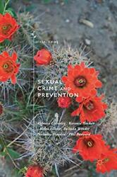 Sexual Crime And Prevention By Rebecca Lievesley And Kerensa Hocken - Hardcover
