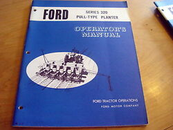 Ford 320 Drill Pull-type Planter Operator's Owner's Manual Book Original