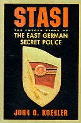 Stasi The Untold Story Of The East German Secret Police By John O. Koehler Eng
