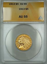 1913 5 Indian Half Eagle Gold Coin Anacs Au-55 Better Coin