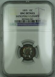1895 Barber Silver Dime Ngc Unc Det. Improperly Clnd Very Choice Coin Toned Rf