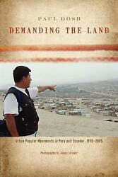 Demanding The Land Urban Popular Movements In Peru And Ecuador, 1990-2005 By Pa