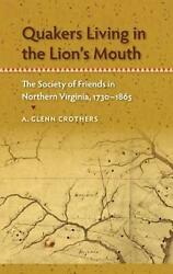 Quakers Living In The Lionand039s Mouth The Society Of Friends In Northern Virginia