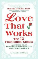 Love That Works The 12 Foundation Stones A Success Plan For Long-term Committe