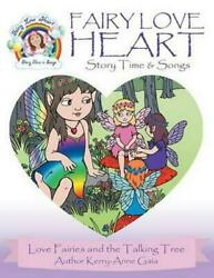 Fairy Love Heart Story Time & Songs: Love Fairies and the Talking Tree by Kerry-